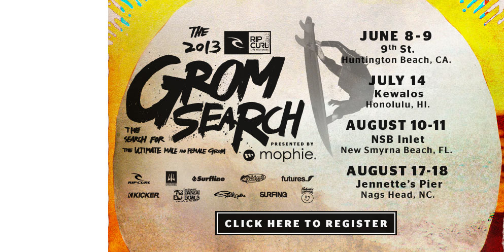 Rip Curl GromSearch 2013 - Click Here to Register